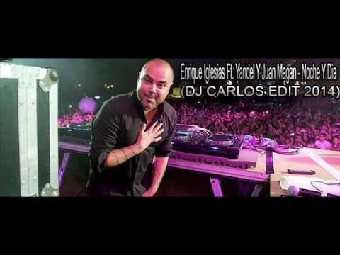Enrique Iglesias Ft Yandel Y Juan Magan - Noche Y Dia (DJ CARLOS EDIT 2014)