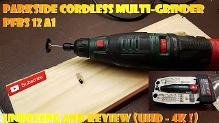 PARKSIDE CORDLESS MULTI-GRINDER PFBS 12 A1 UNBOXING AND REVIEW (UHD - 4K !)