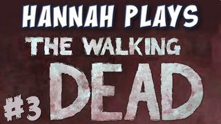 Hannah Plays! - The Walking Dead - Part 3 - Hershel