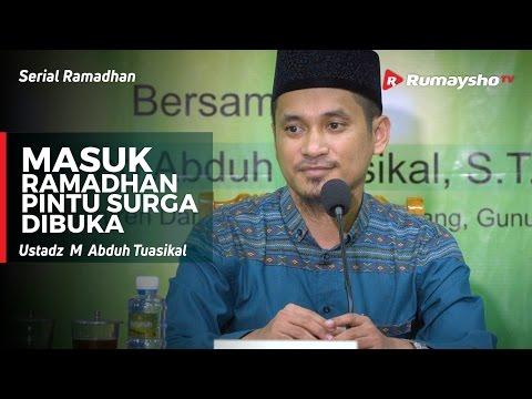 Serial Ramadhan : Masuk Ramadhan, Pintu Surga dibuka - Ustadz M Abduh Tuasikal