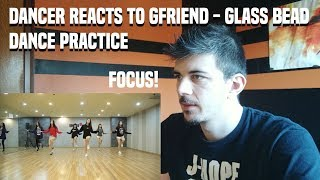 DANCER REACTS TO 여자친구(GFRIEND) - 유리구슬(Glass Bead) Dance Practice