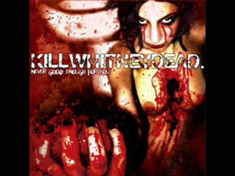 Killwhitneydead - Love Is Like A Mouth Full Of Broken Glass