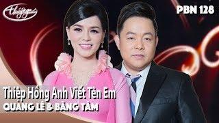 PBN 128   Quang Lê & Băng Tâm - Thiệp Hồng Anh Viết Tên Em