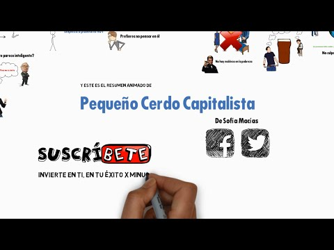 PEQUEÑO CERDO CAPITALISTA DE SOFÍA MACÍAS - RESUMEN ANIMADO