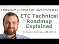 Ethereum Classic For Investors #13 - ETC Technical Roadmap Explained - By Charles Hoskinson