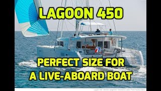 Lagoon 450 Review. Is this still our favourite production Catamaran? Perfect Live-Aboard Size.