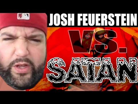 Josh Feuerstein VS. Satan (DP)