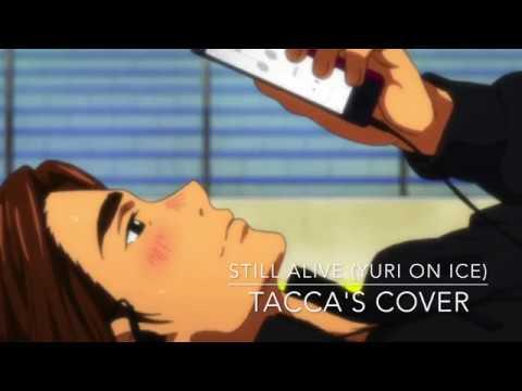 【Fandub/Cover】 Yuri!!! On Ice OST - Still Alive (Leo De La Iglesia's Short Program Theme)【Tacca】