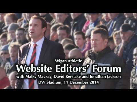 Wigan Athletic Website Editors' Forum with Malky Mackay (NO PHONE INTERFERENCE)