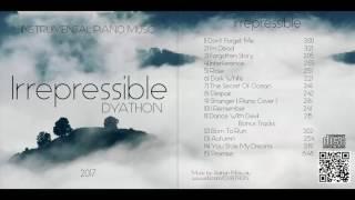 Download Lagu DYATHON - Irrepressible [ Full Album ][Instrumental Piano Music] Gratis STAFABAND