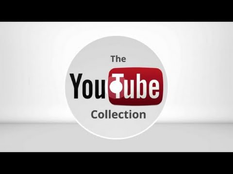 The YouTube Collection: The Magic of YouTube in Your Hands