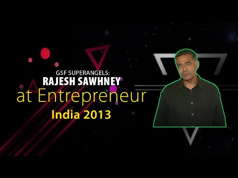 GSF SuperAngels : Rajesh Sawhney at Entrepreneur India 2013