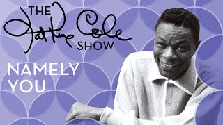 Клип Nat King Cole - Namely You