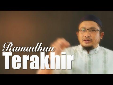 Ceramah Singkat: Ramadhan Terakhir - Ustadz Abdullah Taslim, MA.