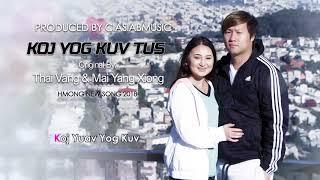 Hmong New Song 2018: Koj Yog Kuv Tus By Thai Vang & Mai Yang Xiong