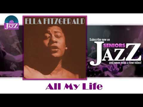 Ella Fitzgerald - All my Life