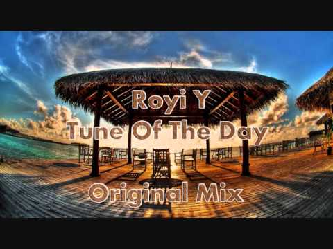 Royi Y - Tune Of The Day (Original Mix)