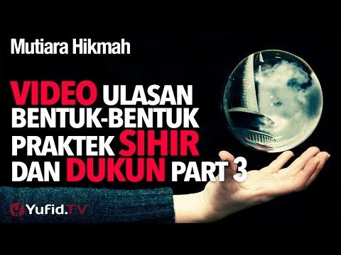 Video Ulasan Bentuk-bentuk Praktek Sihir Dan Dukun Part 3 - Ustadz Ahmad Zainuddin, Lc.