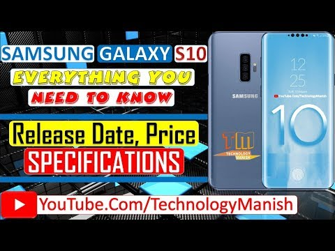 Samsung Galaxy S10: Everything You Need to Know | Release Date, Price, Features, Specifications