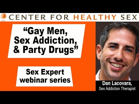 Gay Men, Sex Addiction And Party Drugs - A Webinar By Dan Lacovara Of Chs video