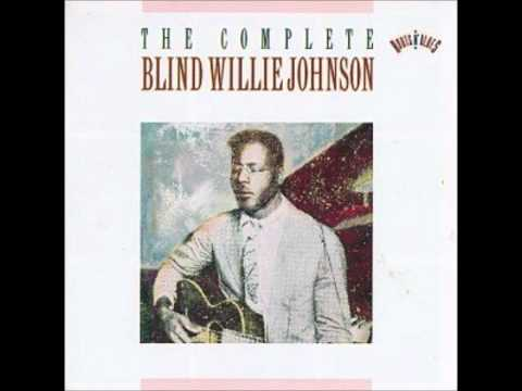 Blind Willie Johnson - Nobodys Fault But Mine