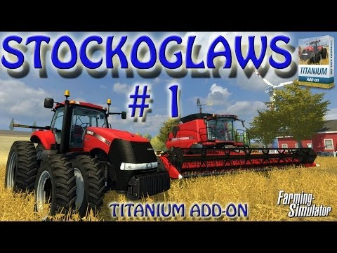 Lets Play Farming Simulator 2013 - Titanium Dlc - Episode 1 video