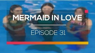 Mermaid In Love - Episode 31