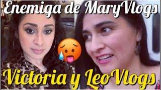 ⚠️🥵LA MARY VLOGS 🆚CONTRA VICTORIA Y LEO VLOGS 😧⚠️