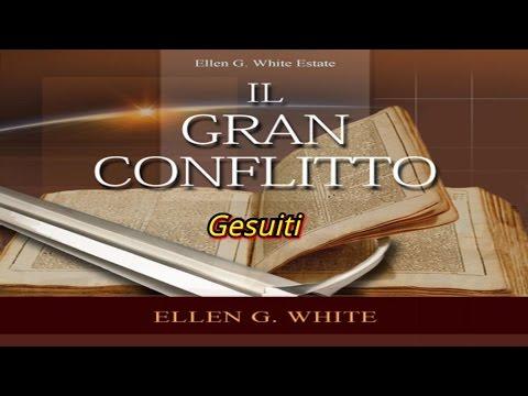 La storia segreta dei Gesuiti. il Gran Conflitto Ellen G. White.