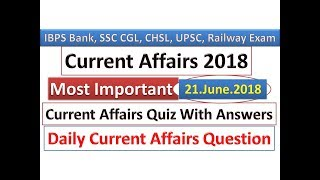 Current Affairs 2018 | 21 June 2018. Daily Current Affairs | Download Free PDF