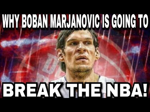 WHY BOBAN MARJANOVIC IS GOING TO BREAK THE NBA