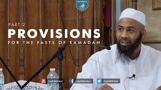 Provisions for the Fasts of Ramadan | Part 2 – Abdullah Al-Ansari