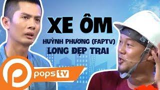 Hài Xe Ôm - Long Đẹp Trai, Huỳnh Phương FAP TV, Subin
