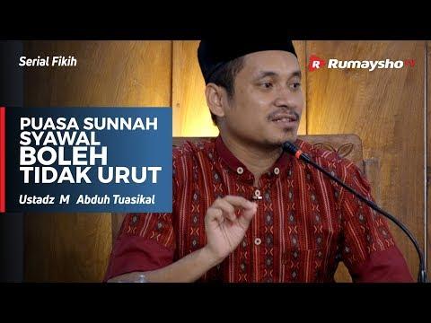 Serial Ramadhan : Puasa Sunnah Syawal Boleh Tidak Berurutan - Ustadz M Abduh Tuasikal