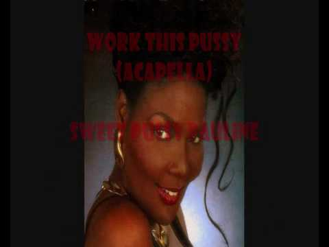 sweet pussy pauline - work this pussy (acapella)