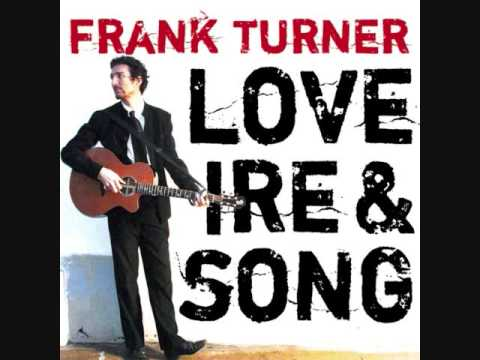 Frank Turner - Love Ire And Song
