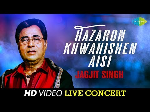 Hazaron Khwahishen Aisi | Jagjit Singh | Live Concert Video