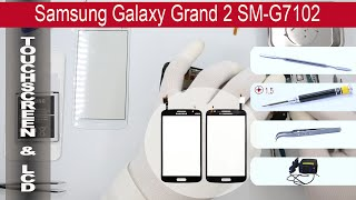 How to replace 🔧 Digitizer (Touch screen) 📱 Samsung Galaxy Grand 2 G7102