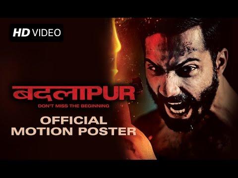 Badlapur  (Uncut Motion Poster) | Varun Dhawan & Yami Gautam