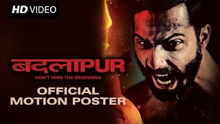 Badlapur Movie Motion Poster
