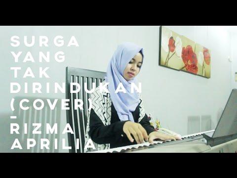 Surga Yang Tak Dirindukan (Ost..) (Piano Cover) -   Rizma Aprilia