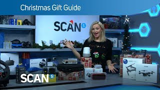 Christmas Tech gift guide 2017 - Cool gadgets for Xmas from Scan
