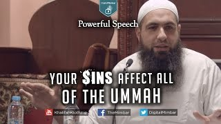 Your Sins Affect All of the Ummah | Powerful Speech – Mohammad Hoblos