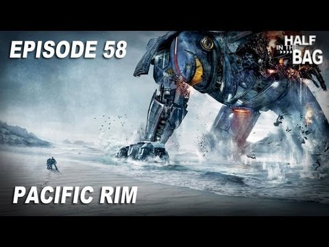 Half in the Bag Episode 58: Pacific Rim