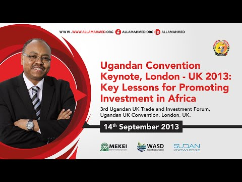 Ugandan Convention Keynote, London - UK 2013: Key Lessons for Promoting Investment in Africa