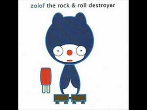 Zolof The Rock And Roll Destroyer - Crazy Cute