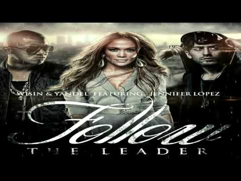 Wisin & Yandel Ft. Jennifer Lopez - Follow The Leader (new Music 2012) video