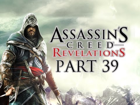 Assassin's Creed Revelations Walkthrough - Part 39 Let's Play HD (ACR Gameplay & Commentary)