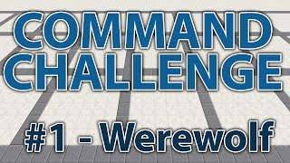 Become a Werewolf! - Command Challenge #1