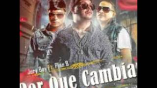 Jory boy ft plan b por que cambiar 2015